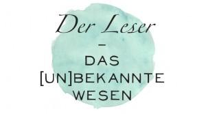 Der Leser - unbekanntes WEsen - für ihn optimieren Texter ihre Texte