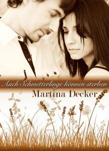Martina Decker - BeraTina Buchcover Roman Auch Schmetterlinge können sterben