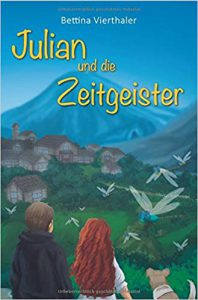 Julian und die Zeitgeister - Kinder-Jugendroman Bettina Vierthaler