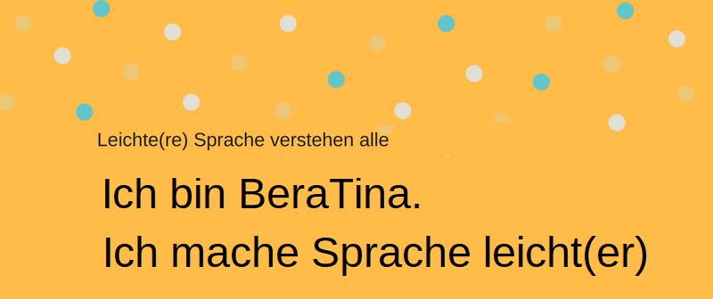 Ich bin BeraTina und ich mach Leichte Sprache und Einfache Sprache