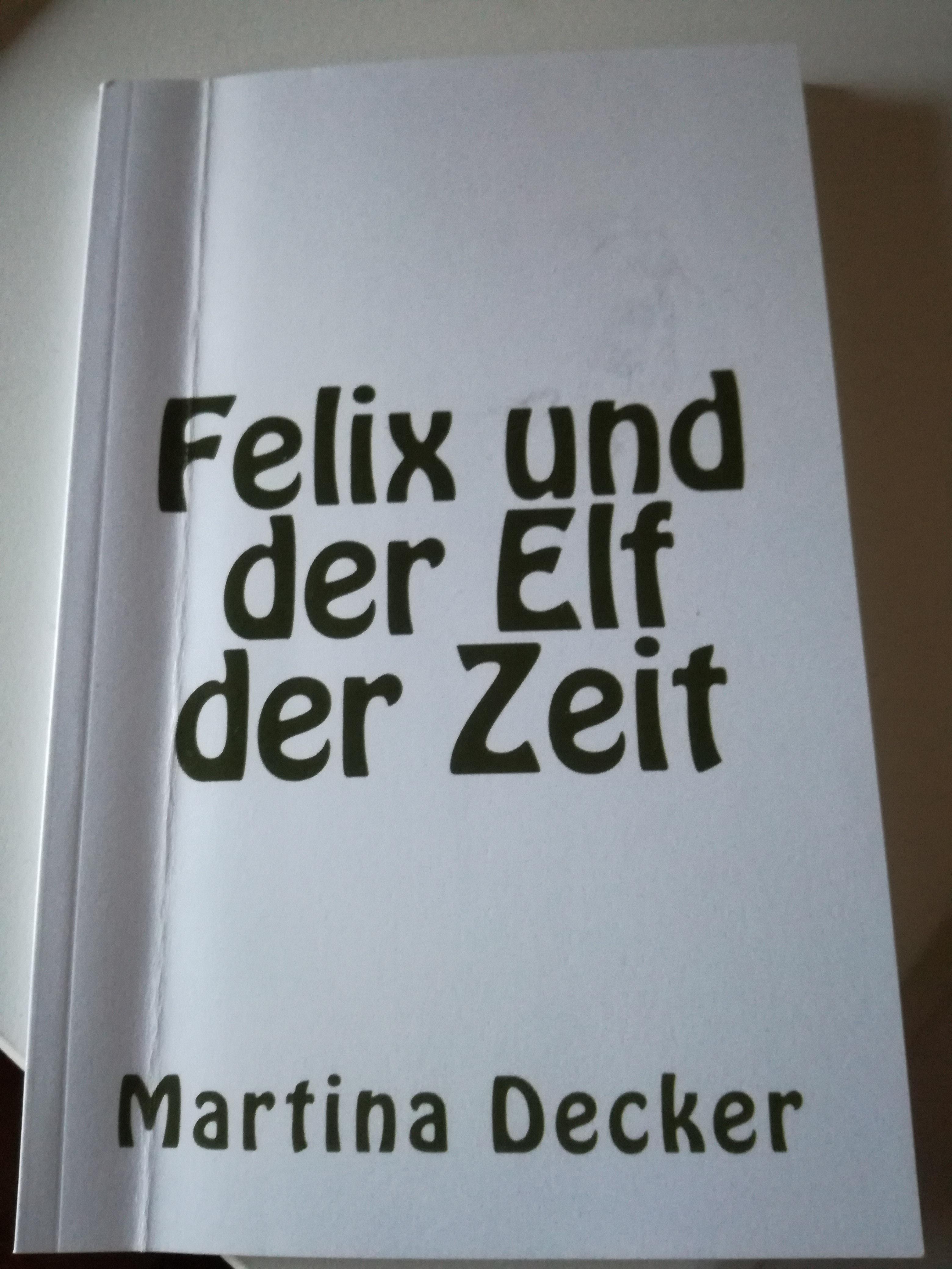 Altes Cover zu Felix und der Elf der Zeit  von Martina Decker