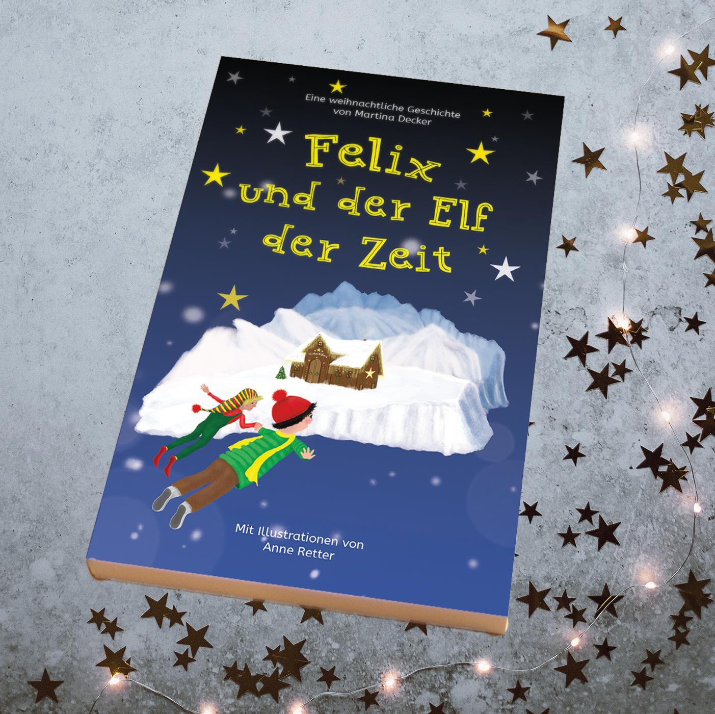Felix und der Elf der Zeit - weihnachtliche Geschichte für Erstleser und Vorleser Illustration Anne Retter Text Martina Decker